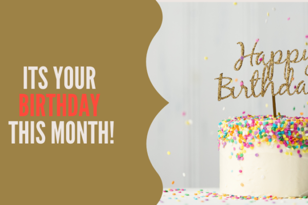 BIRTHDAY MONTH SPECIALS